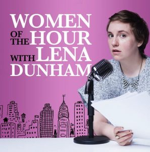 female podcast hosts - lena dunham - theearlyhour.com