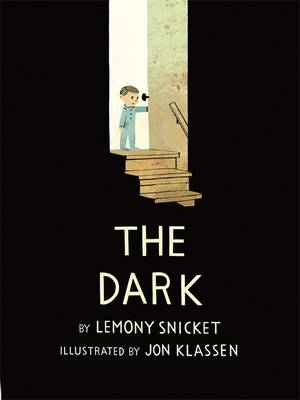 The Dark by Lemony Snickett - books for toddlers - theearlyhour.com